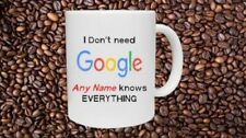 NO ' Altura NEED GOOGLE My Knows Everything Taza Mamá Papá ESPOSA MARIDO