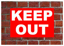 KEEP OUT resistente a la intemperie Letrero 3059 aluminio pvc o PEGATINA