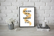 Always Look On The Bright Side Of Life Poster Positive Outlook Motivational