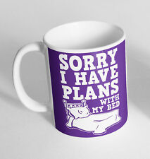 Sorry Have Plans With Bed Printed Cup Ceramic Novelty Mug Funny Gift Coffee Tea