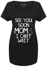 Maternity T shirts Pregnancy Shirts Top Tunic Outfit See You Mom I Can't Wait