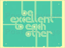 Poster, stampa su tela o vetro acrilico Be Excellent to Each Other - J. Blue