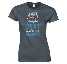 Colpa delle Stelle Maybe Okay Will Be Our Always Maglietta Donna T Shirt