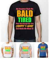 My Daughter Made Me Bald Unisex Funny T Shirt Gift for Him Dad Father's Day Dadd
