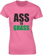 Ass to Grass, Ladies Printed T-Shirt