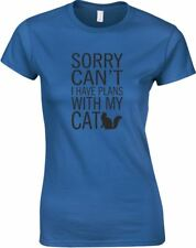 Sorry Can't I Have Plans With My Cat, Ladies Printed T-Shirt