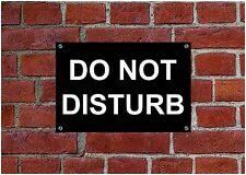 Do Not Disturb resistente a la intemperie Letrero 5159 aluminio, pvc o PEGATINA