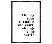 Wall art print - Change your thoughts  - Motivational Quote - Gift