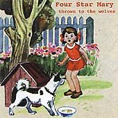 Four Star Mary - Thrown to the Wolves (CD, 2001) NEW SEALED