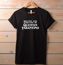 Written & Directed by Quentin Tarantino t shirt. funny quote top pulp fiction