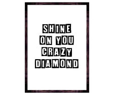 Pink Floyd quote print- Shine on you crazy diamond - music lovers gift