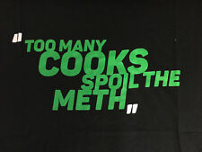 Too Many Cooks Spoil The METH ( Breaking Bad, Meth, Walter White  )  Black