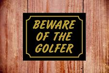Beware Of The Golfista Resistente a la Intemperie Letrero Ideal para Cumpleaños