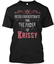 Never Underestimate Krissy! - The Power Of Krissy Hanes Tagless Tee T-Shirt