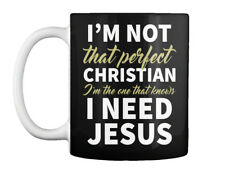 I Need Jesus! - I'm Note That Perfect Christian The One Knows Gift Coffee Mug
