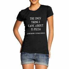 Women's The Only Thing I Care About Is Pizza Funny T-Shirt