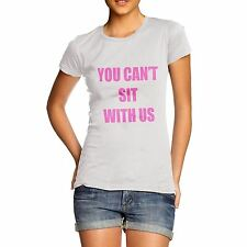 Women Cotton Novelty Funny Message You Can't Sit With Us Print T-Shirt