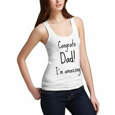 Women Fathers Day Gift Print Congrats Dad I'm Amazing Tank Top