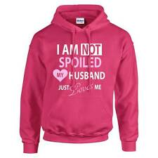 I'm Not Spoiled My Husband Just Loves Me Pink Hoodie Hoody Wife Friend Present