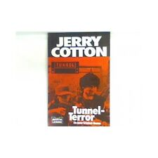 Tunnel-Terror : Kriminalroman. Bd. 31340 : Jerry Cotton Cotton, Jerry: