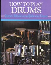How to Play Drums By James Blades, Johnny Dean. 9780241116715
