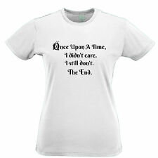 Once Upon A Time I Didn't Care  Ladies Top