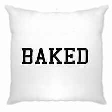 BAKED Hipster Fashion Swag Dope Hype Cool Funny Slogan Cushion Case