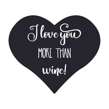 I love you More than Wine Wall Quote Sticker, Stencil, Decal, Transfer, UK