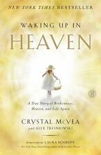 WAKING UP IN HEAVEN A True Story of Brokenness, Heaven, and Life Again BRAND NEW