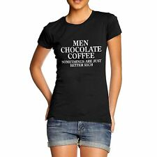 Women's Men Chocolate Coffee Something's Are Better Rich Funny T-Shirt
