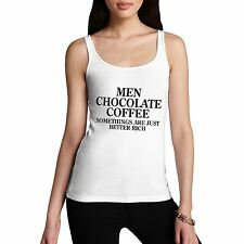 Women's Men Chocolate Coffee Something's Are Better Rich Funny Tank Top