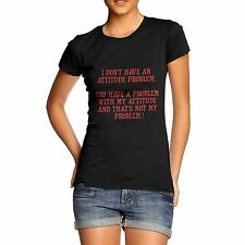 Women Cotton Novelty Funny Message I Don't Have A Attitude Problem T-Shirt