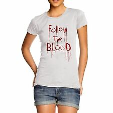 Women Cotton Novelty Funny Message Follow The Blood T-Shirt
