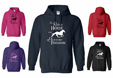 To RIDE a HORSE is to BORROW FREEDOM, Adult Horse / Pony Hoody S to XXL