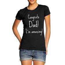 Women Fathers Day Gift Print Congrats Dad I'm Amazing T-Shirt