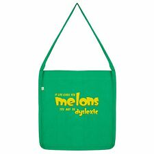 Twisted Envy Life Gives You Melons You May Be Dyslexic Tote Bag
