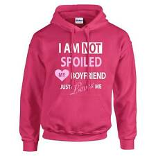 I'm Not Spoiled My Boyfriend Just Loves Me Pink Hoodie Hoody Girlfriend Present