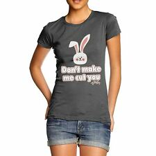 Twisted Envy Women's Don't Make Me Cut You Funny Rabbit T-Shirt
