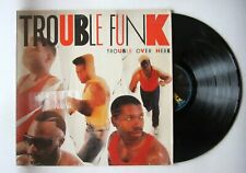 Trouble Funk Trouble Over Here, Trouble Over There US LP 1987