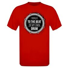 I Walk To The Beat Of My Own Drum T-Shirt
