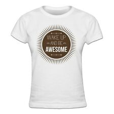 Wake Up And Be Awesome Frauen T-Shirt