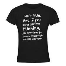 If You Ever See Me Running Frauen T-Shirt