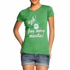 Twisted Envy Five More Minutes Women's Funny T-Shirt