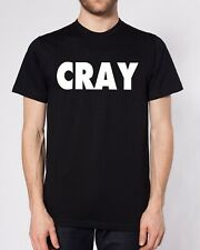 CRAY SLOGAN T SHIRT FUNNY TOP MEN WOMEN KID CRAZY HIP HOP SWAG DOPE