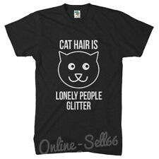 Cat Hair is Lonely People Glitter Funny Tshirt Womens Mens Meow Top Pet Feline