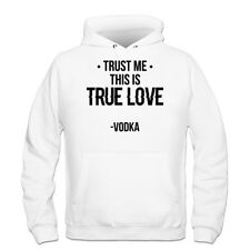 Sudadera con capucha Trust Me This Is True Love - Vodka