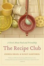 The Recipe Club: A Novel about Food and Friendship by Israel, Andrea Book The