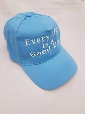 Every Day Is A Good Day Embroidered base ball cap hat