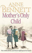 Mother's Only Child by Anne Bennett (Paperback) Book