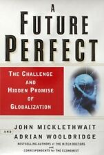 A Future Perfect: The Challenge and Hidden Promise of G... by Wooldridge, Adrian